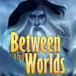 Between the Worlds last ned