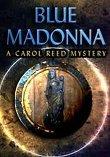 Blå Madonna: En Carol Reed Mystery last ned